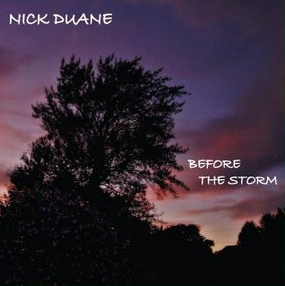 """Nick Duane: """"Before The Storm"""""""