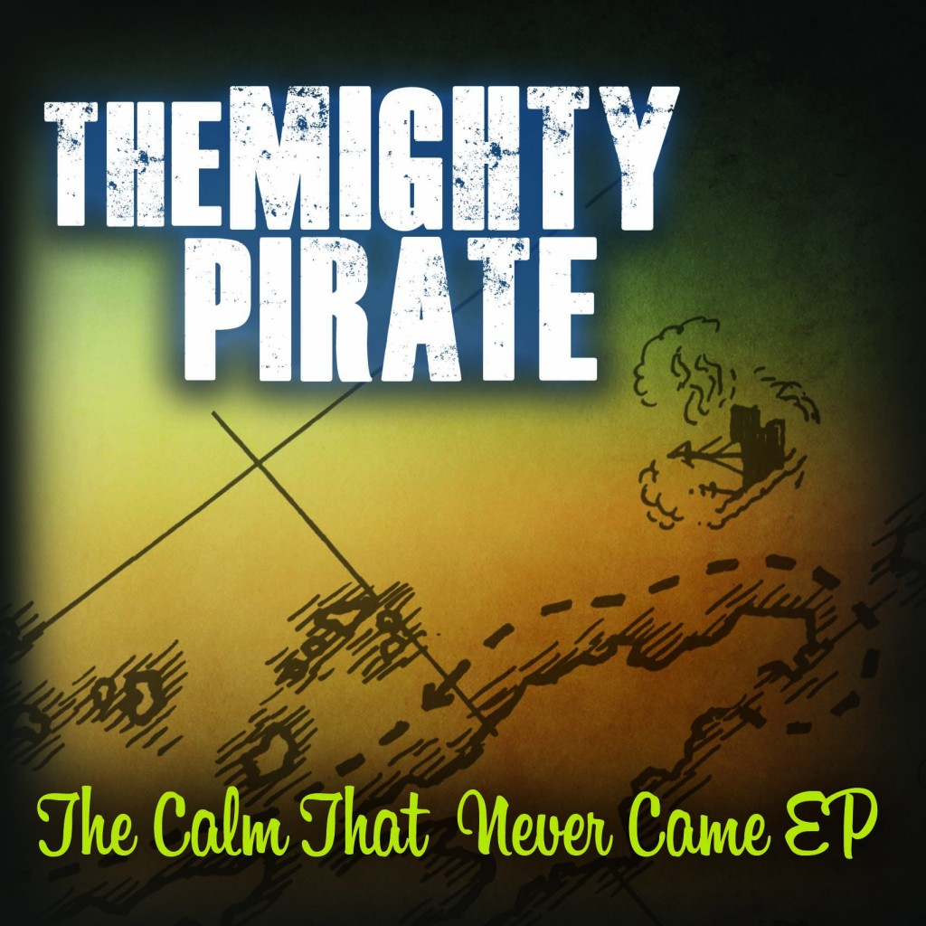 THE MIGHTY PIRATE and THE CALM THAT NEVER CAME!