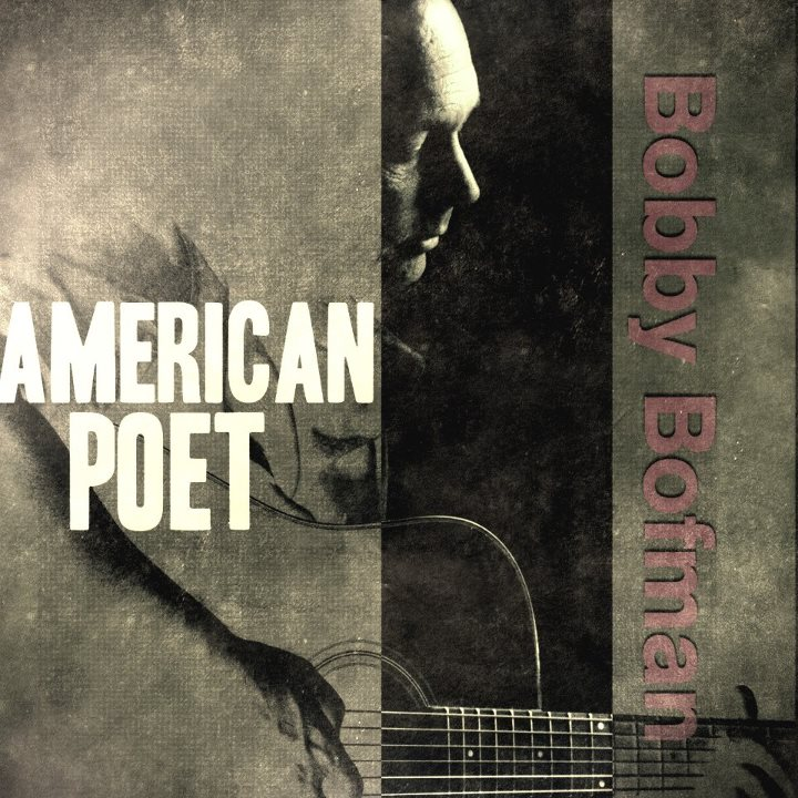 "Storyteller BOBBY BOFMAN Releases New CD; ""American Poet "" on iTunes, Amazon and CDBaby"