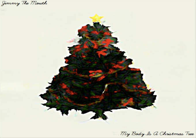 """Jimmy The Mouth: """"My Body Is A Christmas Tree"""""""
