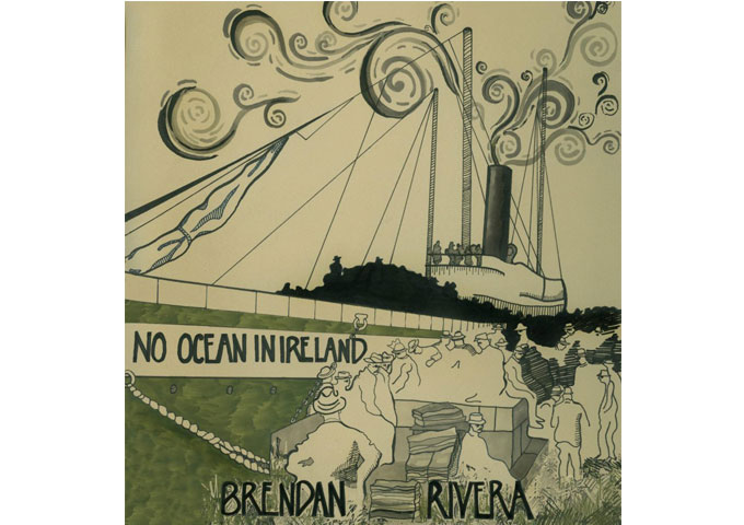 """Brendan Rivera: """"No Ocean In Ireland,"""" Messages Of Faith, Hope And Reflection"""