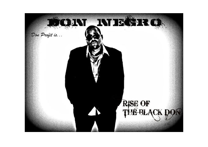 """Sharp Wit and Personality on """"Don Profit is: Don Négro…Rise of the Black Don"""""""