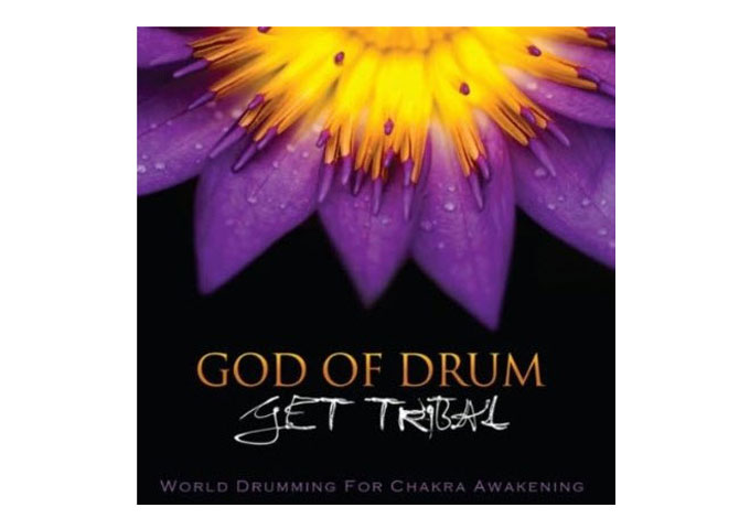 """""""God Of Drum"""", Get Tribal Produce a Wonderful Fusion of Cultures!"""