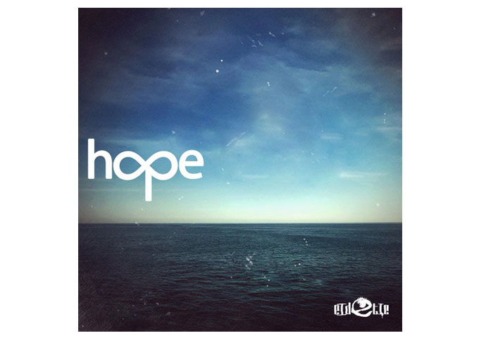 """Eid℮tic: """"Infinite Hope"""" Is Filled With Creative Soundscapes"""
