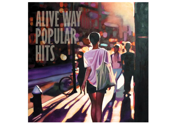 """Alive Way: """"Popular Hits"""" Covers The Band's Best Work"""