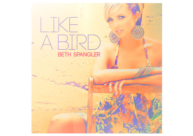 """Beth Spangler: """"Like A Bird"""" Top-Notch Production and Captivating Vocals!"""