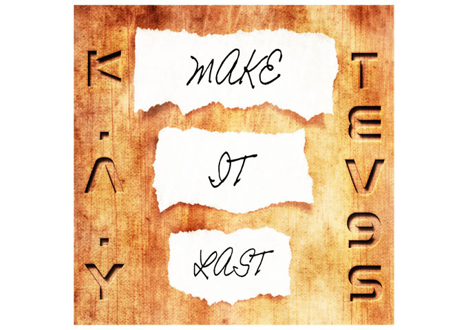 K.A.Y: 'Make It Last' – a Nice Blend of Introspective and Emotional Sounds
