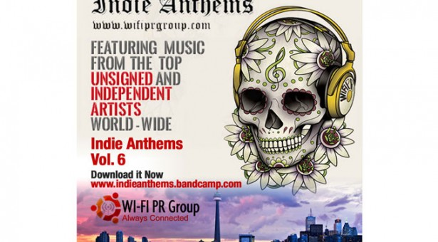 "WiFi PR Group Releases ""Indie Anthems Vol. 6″ – Featuring Top & Unsigned Indie Artists Worldwide"