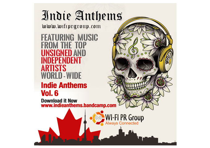 """WiFi PR Group Releases """"Indie Anthems Vol. 6"""" – Featuring Top & Unsigned Indie Artists Worldwide"""