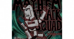 """Mayhem Attack Squad: """"Gracefully Insane"""" is meant to Rock the House!"""