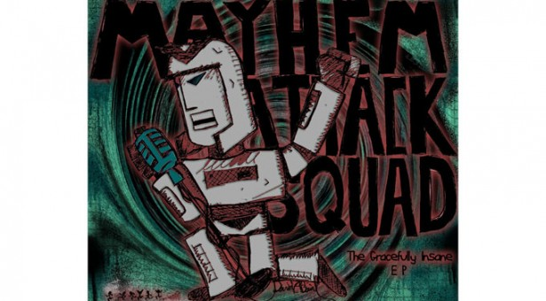 "Mayhem Attack Squad: ""Gracefully Insane"" is meant to Rock the House!"
