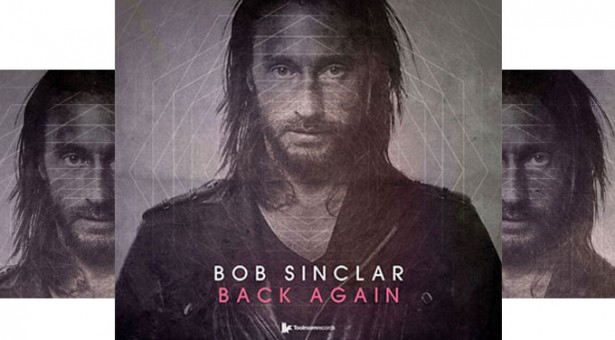 """Bob Sinclar: """"Back Again"""" -High-energy music that is tranquilizing at the same time"""