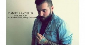 "Daniel Angelus: ""Dream Pop"" -Gorgeous choruses with beautiful chord progressions"