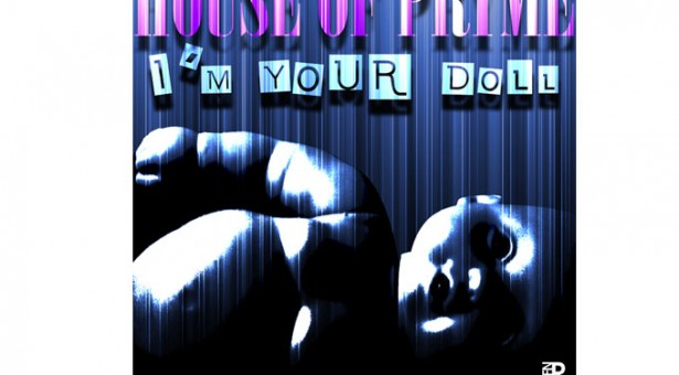"""House Of Pryme: """"I'm Your Doll"""" -Chilling musical transgression"""