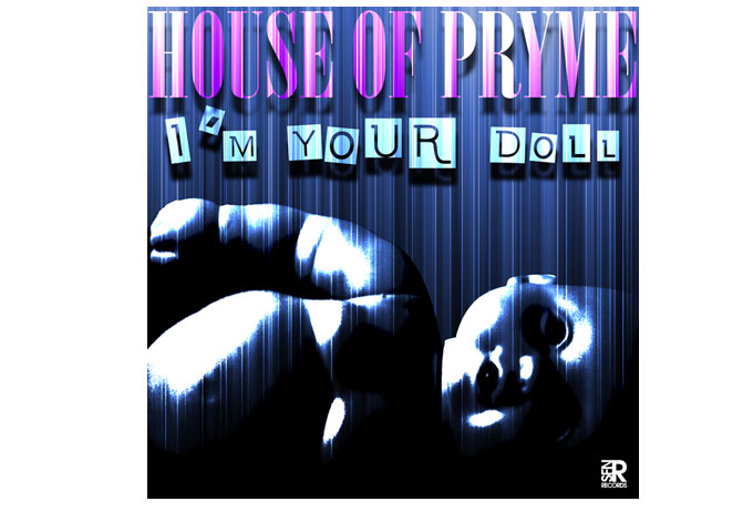 "House Of Pryme: ""I'm Your Doll"" -Chilling musical transgression"