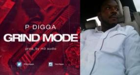 "U.S Based Nigerian Rapper P DIGGA aka Hustle Boy drops a new song ""Grind Mode"""