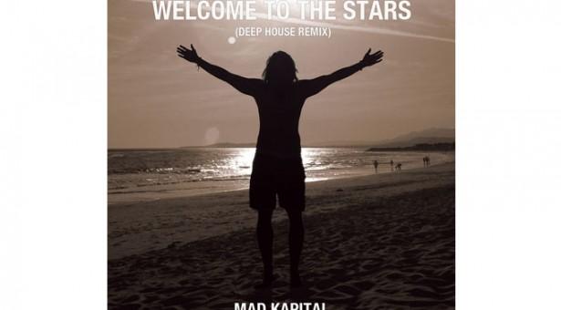 MAD KAPITAL: Welcome to the Stars (Deep House Remix)
