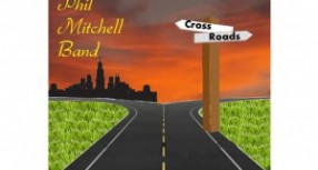 The Phil Mitchell Band Releases New Record, 'Crossroads' – Available Now!