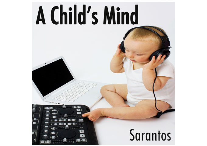 "Sarantos: ""A Child's Mind"" – a very fine piece of musical construction"