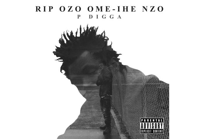 P DIGGA releases RIP OZO OME IHE NZO – the album