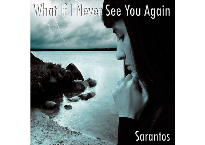"Sarantos: ""What If I Never See You Again"" – deals with the death of a parent"