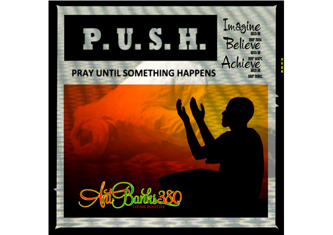 "AntBanks380: ""P.U.S.H (Pray Until something Happens)"" – the perfect blend of meaningful lyrics with a catchy beat"