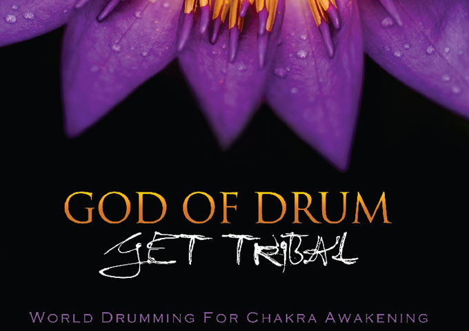 "Get Tribal: ""God of Drum"" – hypnotic and deeply evocative!"