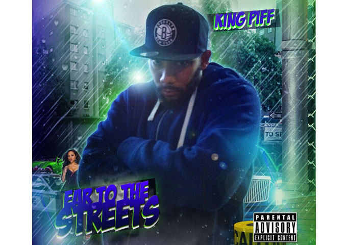 "King Piff: ""Ear To The Streets EP"" – nods to the past and pulls the listener up short with his hardcore flow"