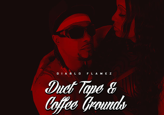 "Diablo Flamez: ""Duct Tape & Coffee Grounds"" is the upper echelon of street hip-hop music!"