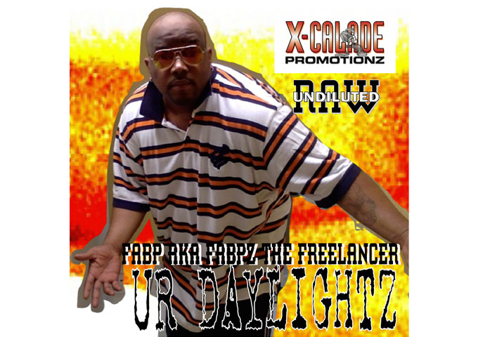 "Fabpz the Freelancer: ""Ur DayLightz"" – focuses on slow groove and playful lyrics"