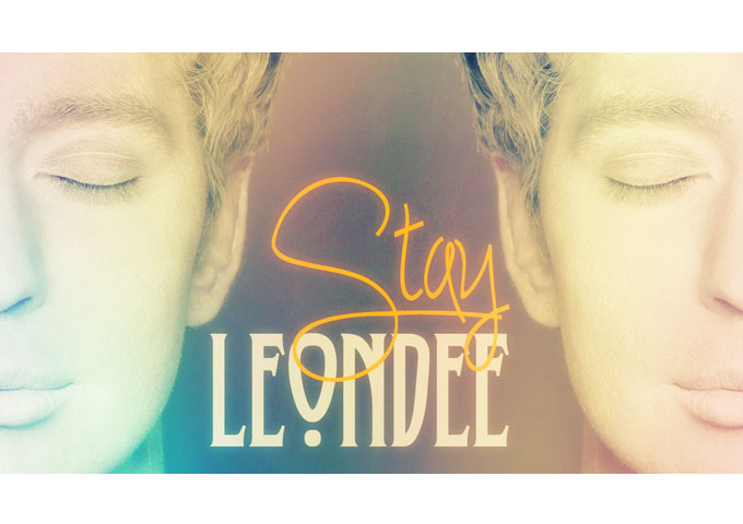 """LeonDee: """"Stay"""" creates a distinctive soundscapes that are utterly breathtaking"""