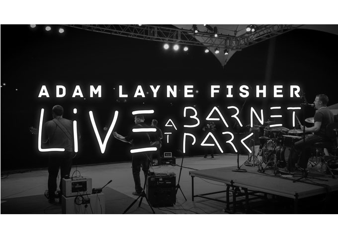 "Adam Layne Fisher: ""Live at Barnet Park"" – this is all powerfully uplifting stuff!"