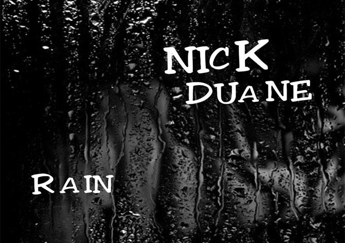 "Nick Duane: ""Rain"" – sophisticated rhythms and harmonies that go beyond the pop radio favorites"