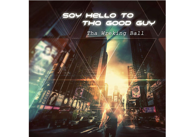"Tha Wreking Ball: ""Say Hello To Tha Good Guy"" – reminds me of the good hip-hop days"