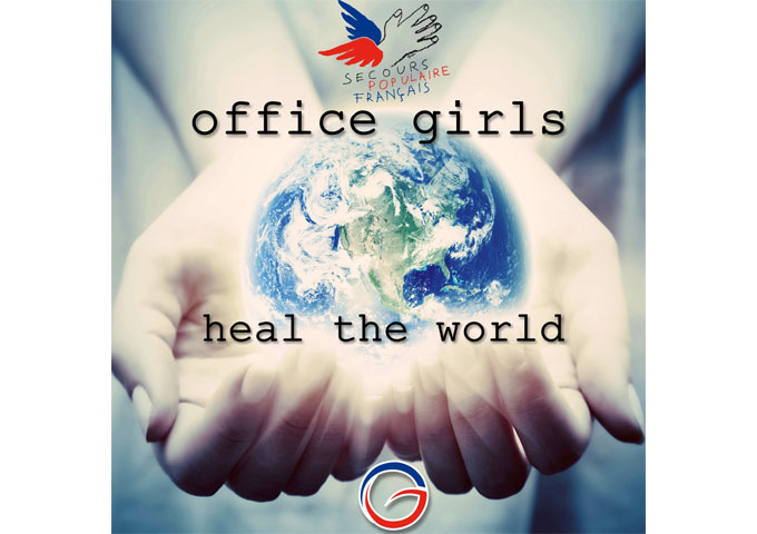 HEAL THE WORLD WITH OFFICE GIRLS – ALL PROCEEDS GO TO CHARITY