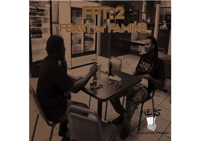 "N.E.S. Never Ending Struggle: ""FFT:2 Feast Or Famine"" – slick, introspective and intellectual!"