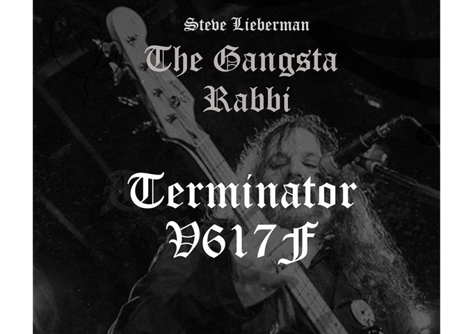 "Steve Lieberman: ""Terminator V617F"" – a nexus and a microcosm all its own"