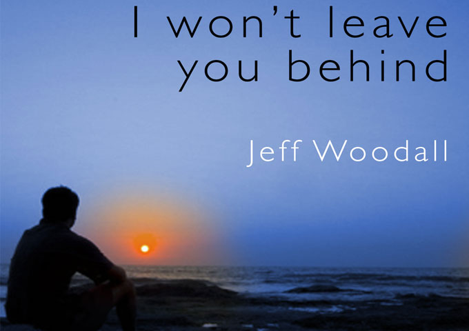 "Jeff Woodall: ""I Won't Leave You Behind"" creates a really chilled out atmosphere!"