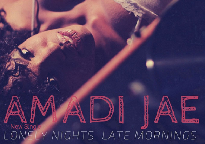 """Amadi Jae: """"Lonely Nights, Late Mornings"""" sneaks around the edges of your subconscious!"""