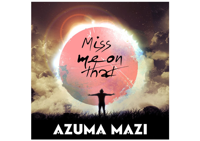 "Smash Hits/Fearless One Records presents Azuma Mazi with his track ""Miss me on that!"""