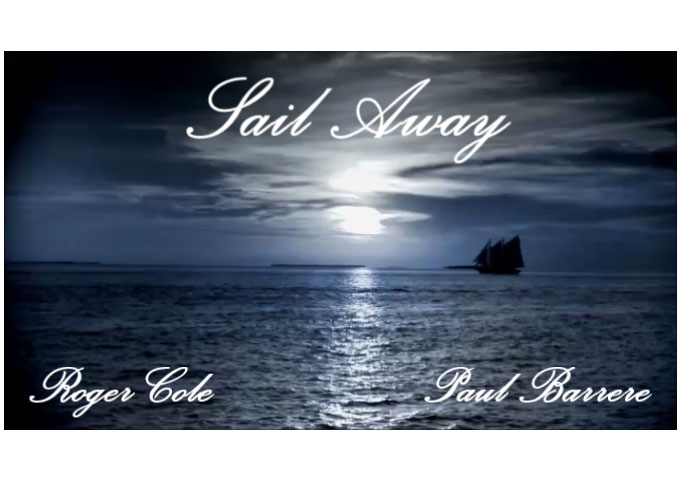 """Roger Cole & Paul Barrere: """"Sail Away"""" – The listener is provided with deep insight and wisdom"""