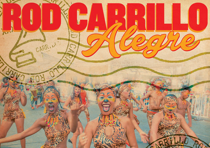 "Rod Carrillo: ""Alegre"" – maximal hands-in-the-air fun"