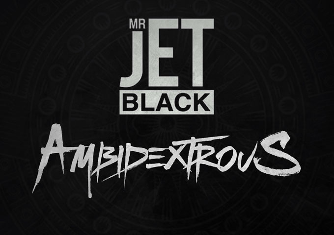 "Mr. Jet Black: ""Ambidextrous"" – It's all about consistency and quality"