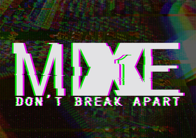 """MiXE1: """"Don't Break Apart"""" – addictive and stuffed with energy"""