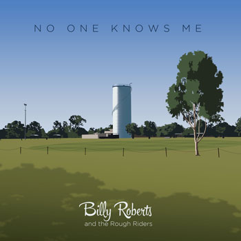 """Billy Roberts and the Rough Riders: """"No One Knows Me"""" – consistent craftsmanship"""