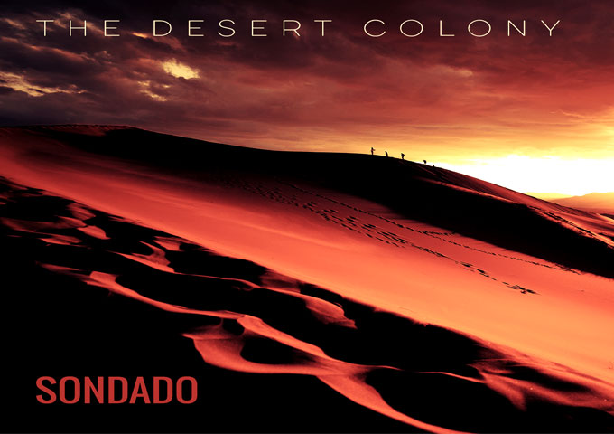 """Sondado: """"The Desert Colony"""" – an intriguing collection of soundscapes!"""