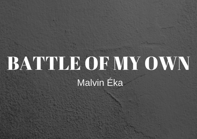 """Malvin Éka: """"Battle of My Own"""" – a talented songwriter and able performer"""