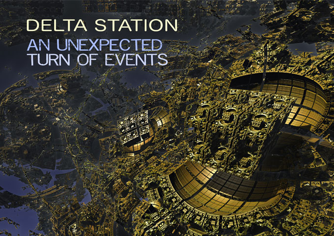 "Delta Station: ""An Unexpected Turn of Events"" – the experience is more epic and cinematic"
