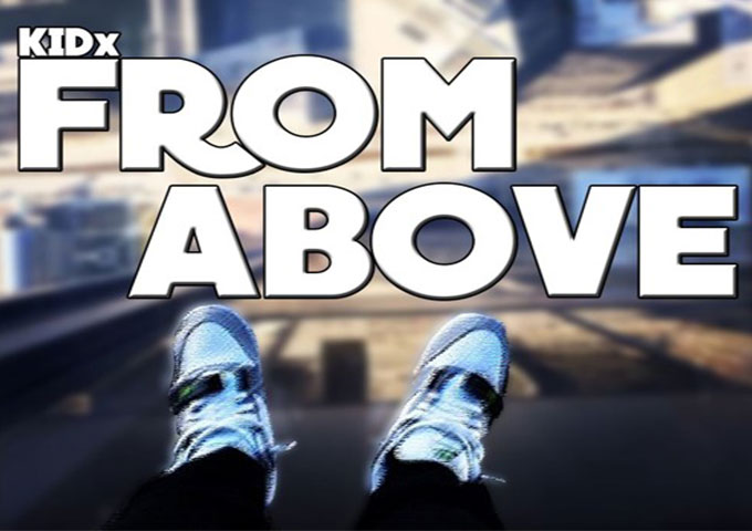 """KIDx: """"From Above"""" – legitimately excellent for someone his age"""