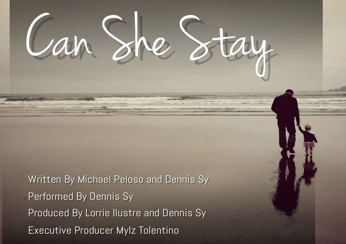 """Dennis Sy: """"Can She Stay"""" – a powerful and poignant ode"""